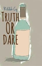 Truth or Dare by rifdahcq