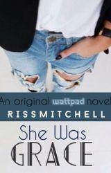 She Was Grace by Rissmitchell