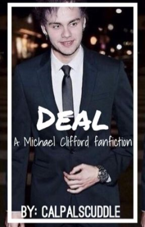 Deal - Michael Clifford by Calpalscuddle