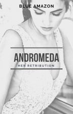 Andromeda 2: Her Retribution by BlueAmazon
