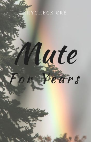 Mute for years