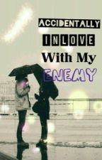 Accidentally inlove with my enemy by carlamagensang