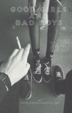 Good Girls and Bad Boys (C.H Fan fiction) by your_problematic_fav