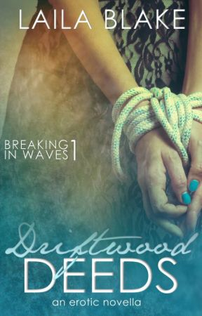 Driftwood Deeds (Breaking in Waves, #1) by LailaBlake