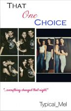 That One Choice (Zauren/Camren) by Typical_Mel