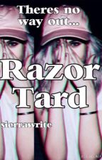 RazorTard by sierrawrite