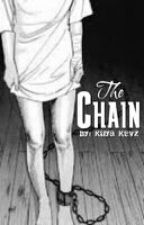 The Chain (Completed) by Kuya_Kevz