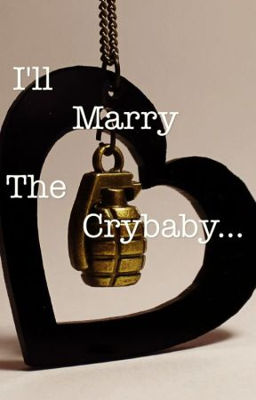 I'll Marry The Crybaby... (BoyxBoy/MPreg) by yaoiChibi