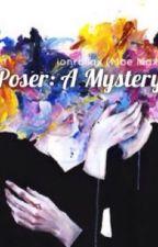 Poser: A Mystery by ionrollax