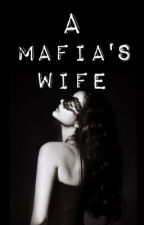A MAFIA'S WIFE by Ayisha_Lustreid