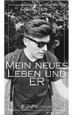 Mein neues Leben und ER [Paluten FanFiction] by bxrgwxrk