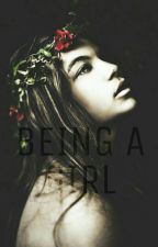 Being A Girl by GhiezaMae
