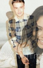 Stay with me - Liam Payne fan fiction by Directionerfinland