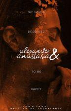 Alexander & Anastasia (Being Rewritten) by TheDreamer__