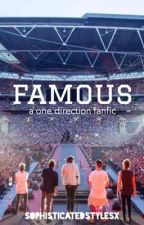 famous {one.direction fanfic} by sophisticatedstylesx