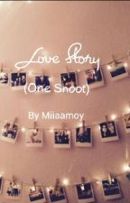 Love Story (One Shoot) by Miamoyy