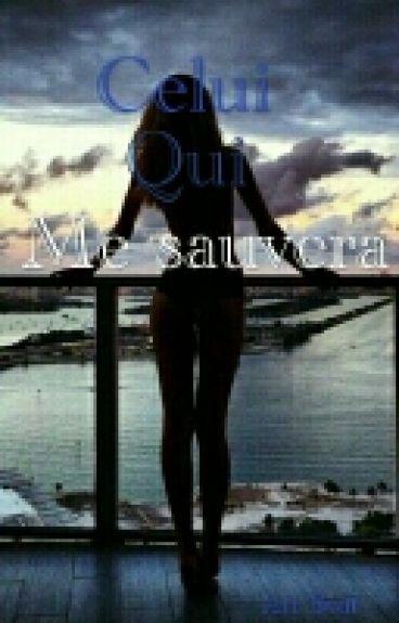 Celui qui me sauvera...