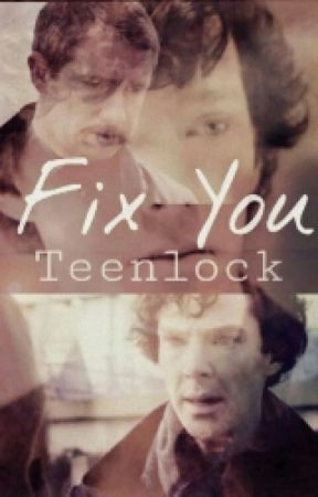 Fix You  (Johnlock) by 221bBaker
