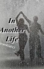 In Another Life - AlyDen Fanfic by makxis