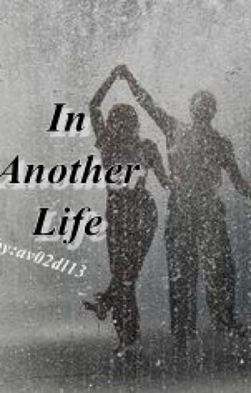 In Another Life - AlyDen Fanfic