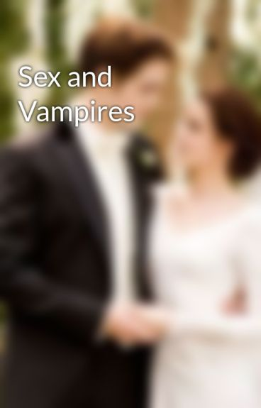 Sex and Vampires