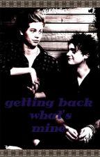 getting back what's mine (muke) by kayalouistomlinson