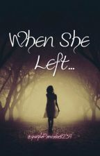 When She left... by purplePancakes1234