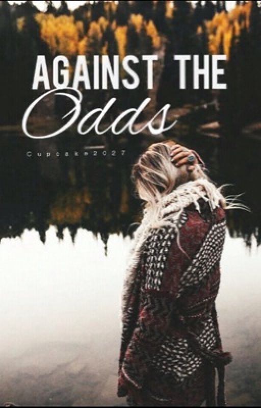 Against The Odds by Cupcake2027