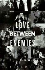 Love Between Enemies (Dramione) by JulieLovex3