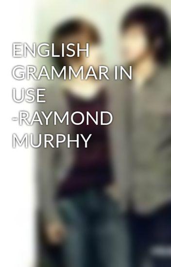 ENGLISH GRAMMAR IN USE -RAYMOND MURPHY - shinwoo - Wattpad