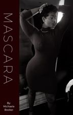 Mascara {a bbw/bwwm story} (editing in progress) by michaelawritess