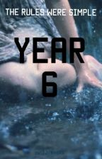 Year 6 (First Draft) #Wattys2016 by 32_books