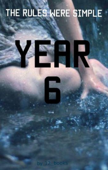 Year 6 (First Draft) #Wattys2016