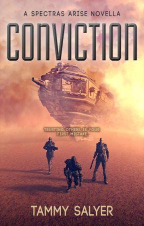 Conviction: A Spectras Arise Novella by TammySalyerAuthor