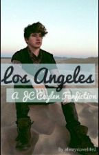 Los Angeles (Jc Caylen fanfiction) by alwayslovelife2