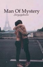 Man Of Mystery ( Larry Stylinson ) by larry_Love42