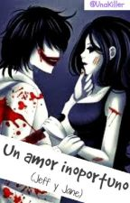 Un amor inoportuno (Jeff y Jane the killer) by UnaKiller