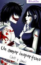 Un amor inoportuno (Jeff y Jane the killer) by UnaKiller