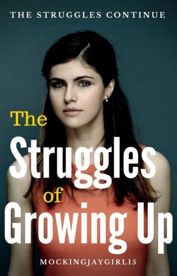 The Struggles of Growing Up-Completed