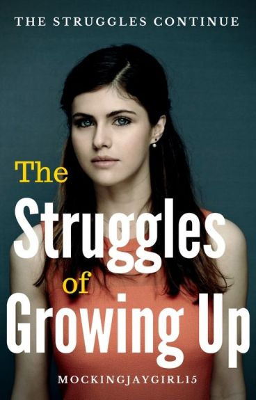 The Struggles of Growing Up (Watty's 2015 Entrant)