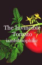 The Invincible Tomato by iambibliophilic