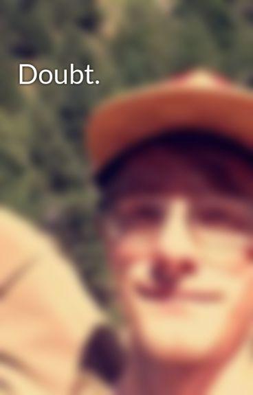 Doubt. by CalebPaul