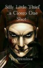 Silly Little Thief ~a Cicero Short Story~ by cicerolove