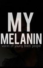 MY MELANIN. by radiatings