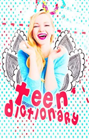 Teen Dictionary by TeenLifeMag