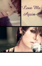 Love Me Again by OrangeLeaf1988
