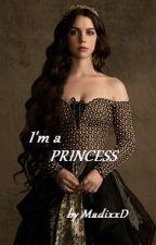 I'm a Princess by MadixxD