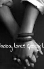 Badboy loves Goodgirl by Shadow1108