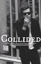 Collided (Harry Styles) by xanonymouslyflawedx