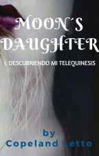 Moon's Daughter - Descubriendo mi Telequinesis by luckcope123